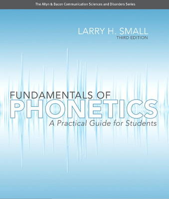 Fundamentals of Phonetics: A Practical Guide for Students (Paperback)