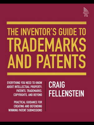 The Inventor's Guide to Trademarks and Patents (Paperback)