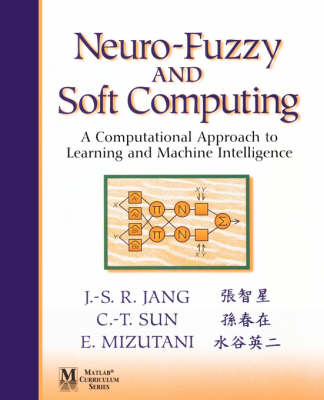 Neuro-Fuzzy and Soft Computing: A Computational Approach to Learning and Machine Intelligence: United States Edition (Hardback)