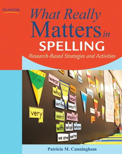 What Really Matters in Spelling: Research-Based Strategies and Activities (Paperback)