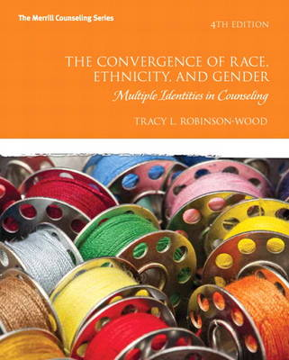 The Convergence of Race, Ethnicity, and Gender: Multiple Identities in Counseling (Paperback)