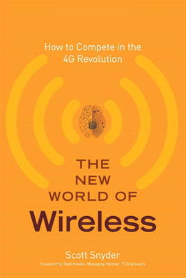 The New World of Wireless: How to Compete in the 4G Revolution (Paperback)