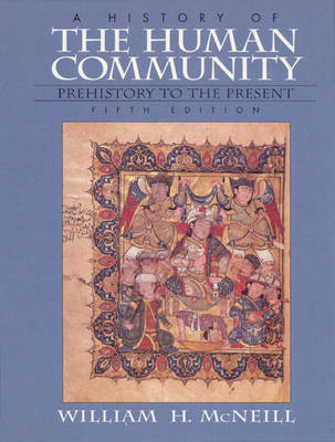 History of the Human Community, A, Combined (Hardback)