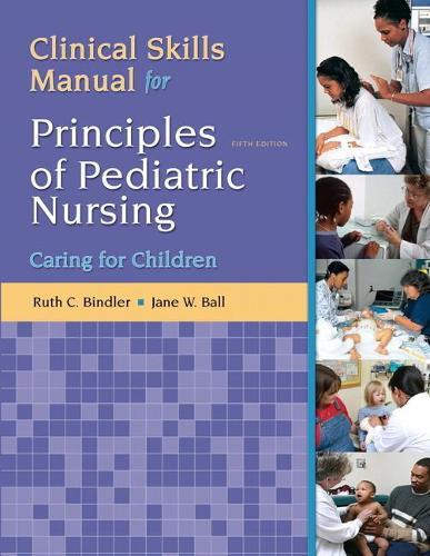 Clinical Skills Manual for Principles of Pediatric Nursing: Caring for Children (Paperback)