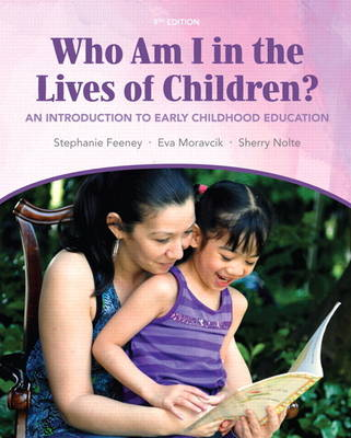 Who am I in the Lives of Children? An Introducton to Early Childhood Education (Paperback)