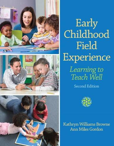 Early Childhood Field Experience: Learning to Teach Well (Paperback)