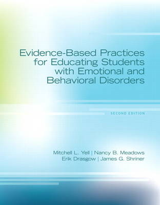 Evidence-Based Practices for Educating Students with Emotional and Behavioral Disorders (Paperback)