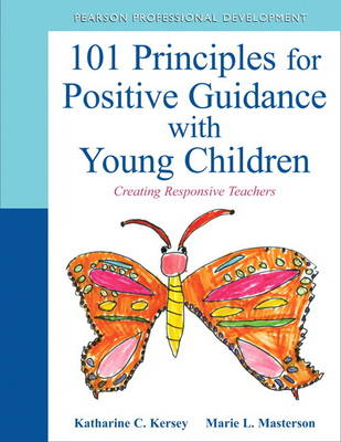 101 Principles for Positive Guidance with Young Children: Creating Responsive Teachers (Paperback)
