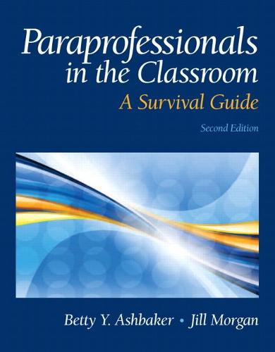 Paraprofessionals in the Classroom: A Survival Guide (Paperback)