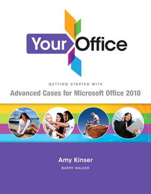 Your Office: Getting Started with Advanced Cases for Microsoft Office 2010 (Paperback)