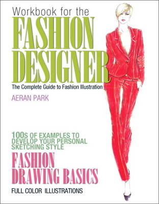 Workbook for the Fashion Designer: The Complete Guide to Fashion Illustration (Paperback)