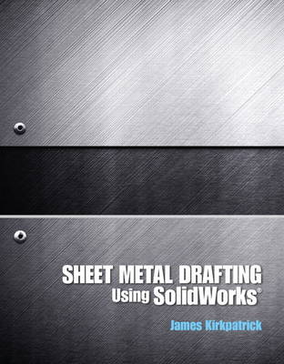 Sheet Metal Drafting Using Solidworks (Paperback)
