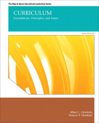 Curriculum: Foundations, Principles, and Issues (Hardback)