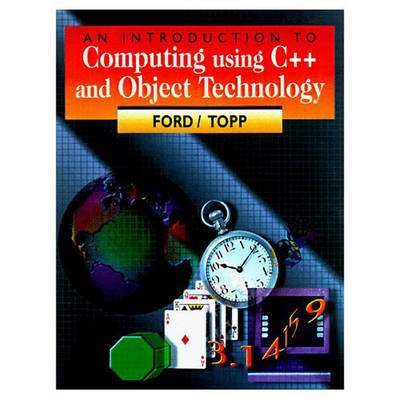 An Introduction to Computing Using C++ and Object Technology (Paperback)