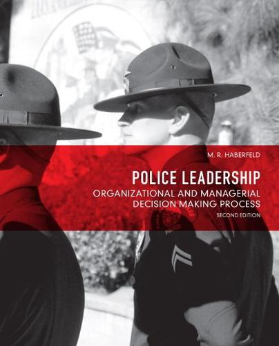 Police Leadership: Organizational and Managerial Decision Making Process (Paperback)