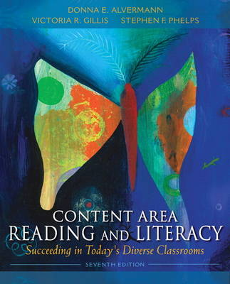 Content Area Reading and Literacy: Succeeding in Today's Diverse Classrooms (Hardback)