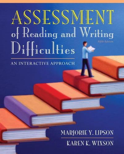 Assessment of Reading and Writing Difficulties: An Interactive Approach: United States Edition (Hardback)