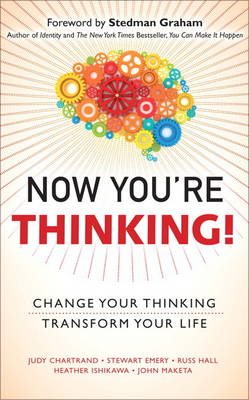 Now You're Thinking!: Change Your Thinking...Transform Your Life (Hardback)