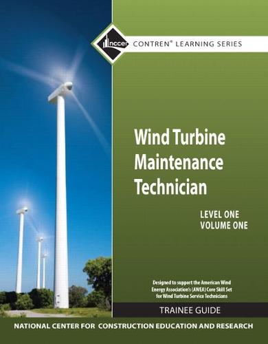 Wind Turbine Maintenance Level 1 Volume 1 Trainee Guide (Paperback)