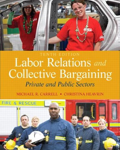 Labor Relations and Collective Bargaining: Private and Public Sectors (Hardback)