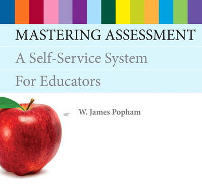 Mastering Assessment: A Self-Service System for Educators (Paperback)