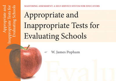 Appropriate and Inappropriate Tests for Evaluating Schools, Mastering Assessment: A Self-Service System for Educators, Pamphlet 1 (Paperback)