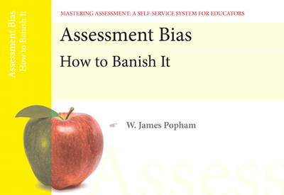 Assessment Bias: How to Banish It, Mastering Assessment: A Self-Service System for Educators, Pamphlet 4 (Paperback)