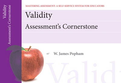 Validity: Assessment's Cornerstone, Mastering Assessment: A Self-Service System for Educators, Pamphlet 15 (Paperback)
