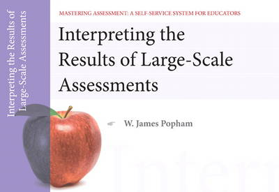 Interpreting the Results of Large-Scale Assessments, Mastering Assessment: A Self-Service System for Educators. Pamphlet 9 (Paperback)