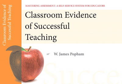 Classroom Evidence of Successful Teaching, Mastering Assessment: A Self-Service System for Educators, Pamphlet 5 (Paperback)