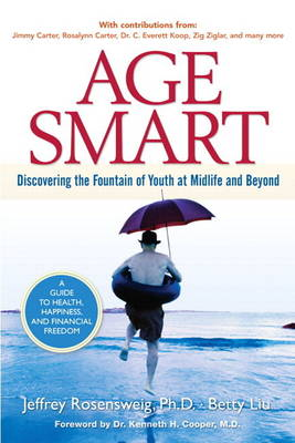 Age Smart: Discovering the Fountain of Youth at Midlife and Beyond (paperback) (Paperback)