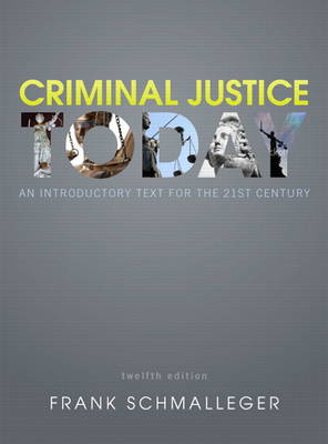 Criminal Justice Today: An Introductory Text for the 21st Century (Hardback)
