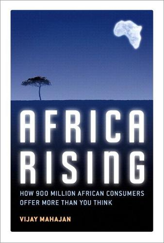 Africa Rising: How 900 Million African Consumers Offer More Than You Think (paperback) (Paperback)