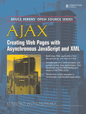 AJAX: Creating Web Pages with Asynchronous JavaScript and XML: Creating Web Pages with Asynchronous JavaScript and X (Paperback)