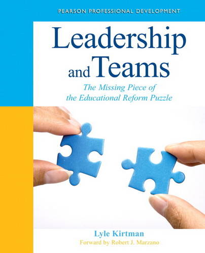 Leadership and Teams: The Missing Piece of the Educational Reform Puzzle (Paperback)