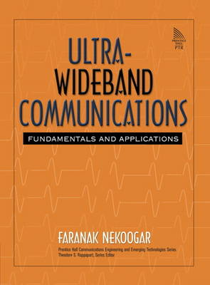 Ultra-Wideband Communications: Fundamentals and Applications: Fundamentals and Applications (Paperback)