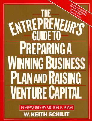 The Entrepreneur's Guide To Preparing A Winning Business Plan and Raising Venture Capital (Paperback)