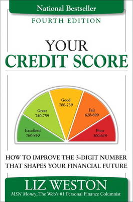 Your Credit Score: How to Improve the 3-Digit Number That Shapes Your Financial Future (Paperback)