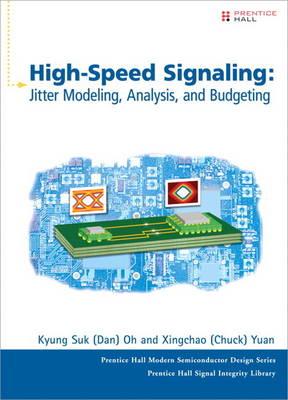 High-Speed Signaling: Jitter Modeling, Analysis, and Budgeting (Hardback)