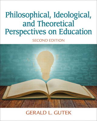 Philosophical, Ideological, and Theoretical Perspectives on Education (Paperback)