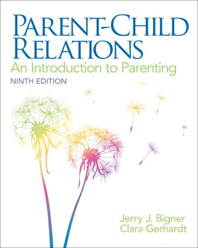 Parent-Child Relations: An Introduction to Parenting: United States Edition (Paperback)