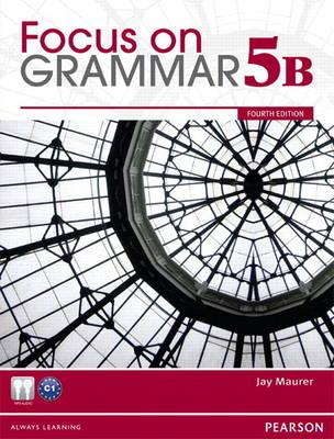 Value Pack: Focus on Grammar 5B with MyLab English and Focus on Grammar 5B Workbook (Paperback)