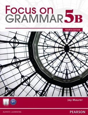 Focus on Grammar 5B Split Student Book & Focus on Grammar 5B Workbook (Paperback)