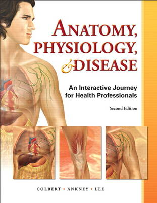 Anatomy, Physiology, & Disease: An Interactive Journey for Health Professions (Paperback)