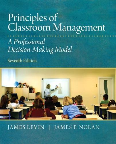 Principles of Classroom Management: A Professional Decision-Making Model (Paperback)