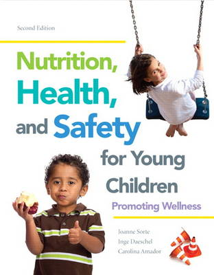 Nutrition, Health and Safety for Young Children: Promoting Wellness (Paperback)