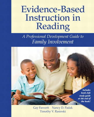 Evidence-Based Instruction in Reading: A Professional Development Guide to Family Involvement (Paperback)