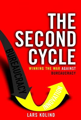 The Second Cycle: Winning the War Against Bureaucracy (Paperback)