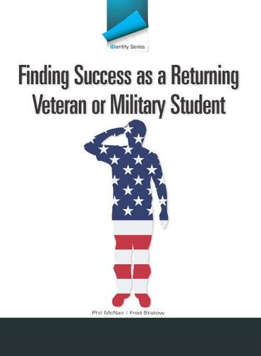 IDentity Series: Finding Success as a Returning Veteran or Military Student (Paperback)