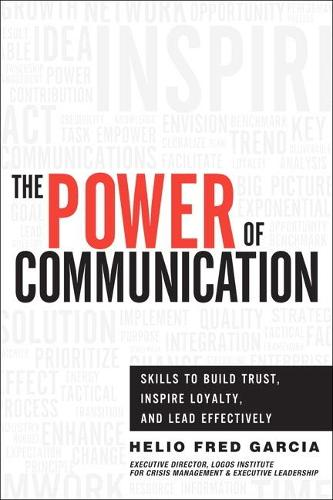 The Power of Communication: Skills to Build Trust, Inspire Loyalty, and Lead Effectively (Hardback)